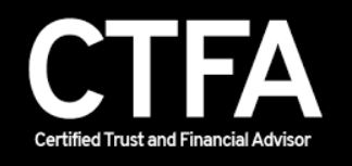 Certified Trust and Financial Advisor (CTFA)