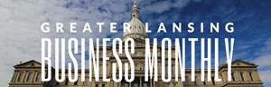 Greater Lansing Business Monthly