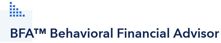 Behavioral Financial Advisor (BFA)