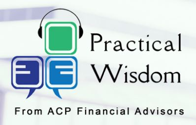 Practical Wisdom from ACP Financial Advisors